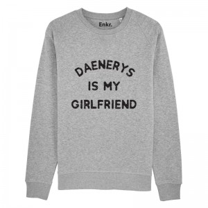 Sweat - Daenerys is my girlfriend